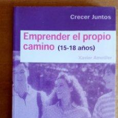 Libros de segunda mano: EMPRENDER EL PROPIO CAMINO.15 A 18 AÑOS.XAVIER AMETLLER.CRECER JUNTOS.GUIA.PADRES.PROFESORES.. Lote 288452138