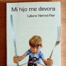 Libros de segunda mano: MI HIJO ME DEVORA.LYLIANE NEMET PIER.PEDAGOGIA.ESPASA.2005.PADRES.HIJOS.EDUCACION. Lote 288479123
