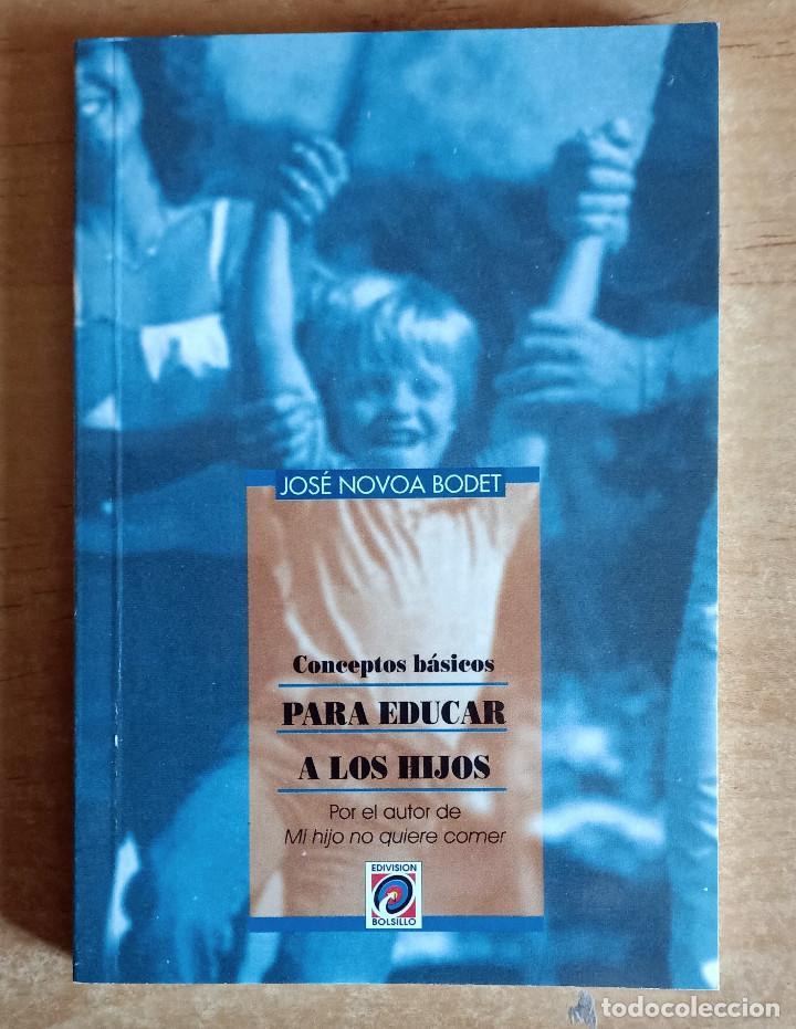 CONCEPTOS BASICOS PARA EDUCAR A LOS HIJOS.JOSE NOVOA BODET.EDIVISION.1998.EDUCACION.PEDAGOGIA (Libros de Segunda Mano - Ciencias, Manuales y Oficios - Pedagogía)