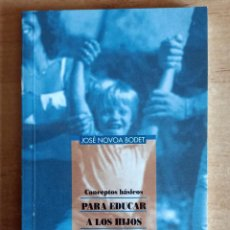 Libros de segunda mano: CONCEPTOS BASICOS PARA EDUCAR A LOS HIJOS.JOSE NOVOA BODET.EDIVISION.1998.EDUCACION.PEDAGOGIA. Lote 288480473