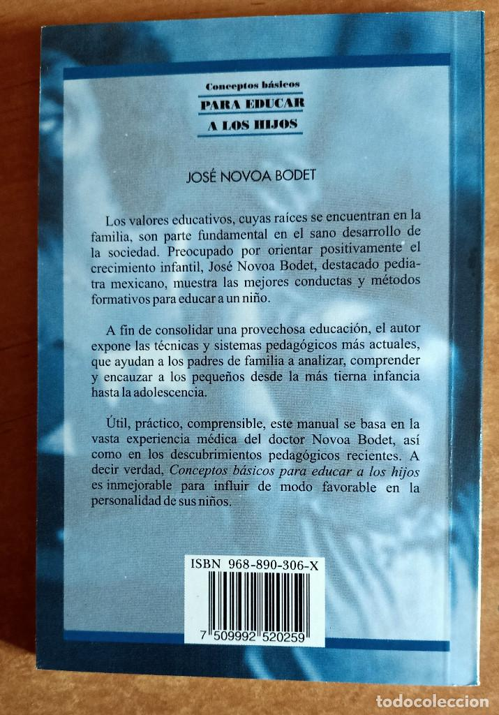 Libros de segunda mano: CONCEPTOS BASICOS PARA EDUCAR A LOS HIJOS.JOSE NOVOA BODET.EDIVISION.1998.EDUCACION.PEDAGOGIA - Foto 2 - 288480473