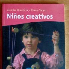 Libros de segunda mano: NIÑOS CREATIVOS.VERONICA BRONSTEIN.RICARDO VARGAS.RBA.2001.NIÑOS.PADRES.EDUCACION.PEDAGOGIA. Lote 288481328