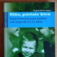 Libros de segunda mano: NIÑO PORTATE BIEN.PADRES CON HIJOS DE 0 A 12 AÑOS.VIRGINIA ALONSO ADEVA.EDITORIAL SINTESIS.2007.. Lote 288481538