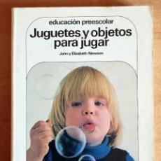 Libros de segunda mano: JUGUETES Y OBJETOS PARA JUGAR.EDUCACION PREESCOLAR.JOHN NEWSON.CEAC.1982.NIÑOS.ESCUELA.MANUAL. Lote 288481998