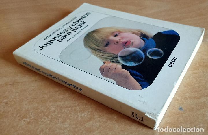 Libros de segunda mano: JUGUETES Y OBJETOS PARA JUGAR.EDUCACION PREESCOLAR.JOHN NEWSON.CEAC.1982.NIÑOS.ESCUELA.MANUAL - Foto 3 - 288481998