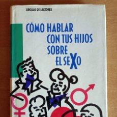 Libros de segunda mano: COMO HABLAR CON TUS HIJOS SOBRE EL SEXO.MARY CALDERONE.CIRCULO DE LECTORES.1988.PADRES.EDUCACION. Lote 288482358