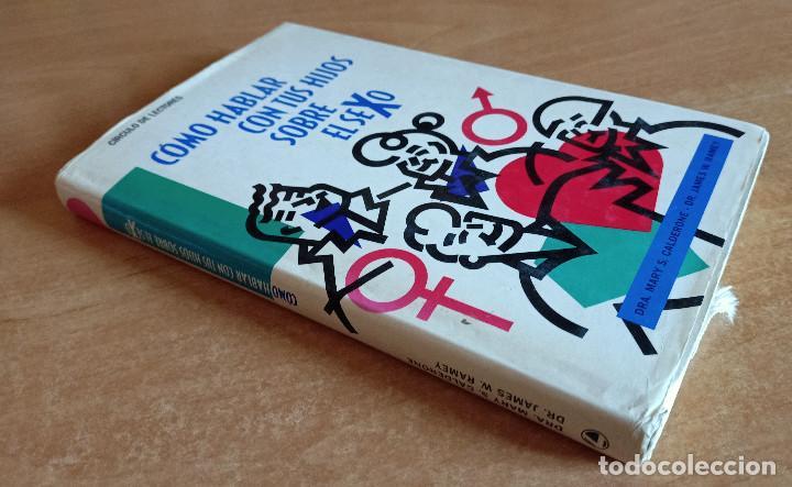 Libros de segunda mano: COMO HABLAR CON TUS HIJOS SOBRE EL SEXO.MARY CALDERONE.CIRCULO DE LECTORES.1988.PADRES.EDUCACION - Foto 3 - 288482358