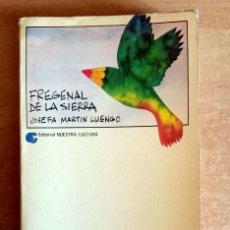 Libros de segunda mano: FREGENAL DE LA SIERRA.JOSEFA MARTIN LUENGO.EDUCAR EN LIBERTAD.ALUMNOS.COLEGIO.EDUCACION. Lote 288482523