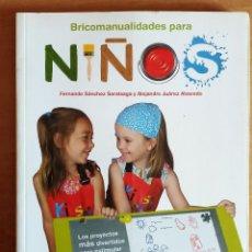 Libros de segunda mano: BRICOMANUALIDADES PARA NIÑOS.LIBROS CUPULA.MANUALIDADES.NIÑOS.GUIA.ACTIVIDADES.EDUCACION.OCIO. Lote 288537558