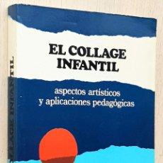 Libros de segunda mano: EL COLLAGE INFANTIL. ASPECTOS ARTÍSTICOS Y APLICACIONES PEDAGÓGICAS - MÉNDEZ, MANUL S.. Lote 288595658