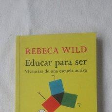 Libros de segunda mano: EDUCAR PARA SER. VIVENCIAS DE UNA ESCUELA ACTIVA. REBECA WILD. EDITORIAL HERDER. 2005.. Lote 288945163