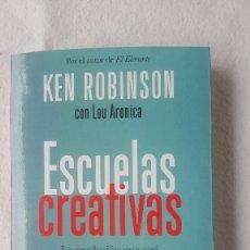Libros de segunda mano: ESCUELAS CREATIVAS. KEN ROBINSON CON LOU ARONICA. EDITORIAL GRIJALBO. 2015.. Lote 288945303