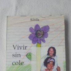 Libros de segunda mano: VIVIR SIN COLE. SIBILA. MANDALA EDICIONES. 2004.. Lote 288945463