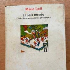 Libros de segunda mano: EL PAIS ERRADO, DIARIO DE UNA EXPERIENCIA PEDAGOGICA, MARIO LODI. Lote 289420923