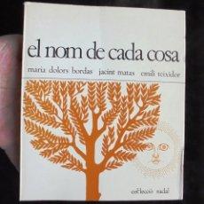 Libros de segunda mano: EL NOM DE CADA COSA MARIA DOLORS BORDAS, JACINT MATAS I EMILI TEIXIDOR 1967 NOVA TERRA. Lote 293974728