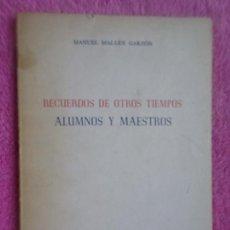 Libros de segunda mano: ALUMNOS Y MAESTROS RECUERDOS DE OTROS TIEMPOS MANUEL MALLÉN GARZÓN CASA PROVINCIAL DE CARIDAD 1973. Lote 294118613