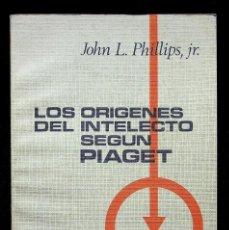 Libros de segunda mano: LOS ORIGENES DEL INTELECTO SEGÚN PIAGET. JOHN L. PHILLIPS, JR. EDITORIAL FONTANELLA. 1972.. Lote 295704538