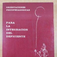 Libros de segunda mano: PARA LA INTEGRACION DEL DEFICIENTE / BEGOÑA URQUÍA MARTÍNEZ - FRANCISCO JAVIER PEREZ / 1974. Lote 296805603
