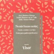 Libros de segunda mano: ¡NO MAS FRACASO ESCOLAR! (GUIA PARA PADRES/PROFESORES). A-PED-807. Lote 296860228