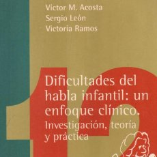 Libros de segunda mano: DIFICULTADES DEL HABLA INFANTIL: UN ENFOQUE CLÍNICO. A-PED-808. Lote 296860313