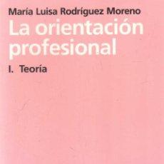 Libros de segunda mano: LA ORIENTACION PROFESIONAL: 1-TEORIA. RODRIGUEZ MORENO, M. LUISA. A-PED-809. Lote 296860433