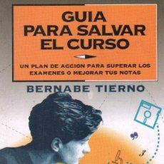 Libros de segunda mano: GUIA PARA SALVAR EL CURSO. TIERNO, BERNABE. A-PED-810. Lote 296860528