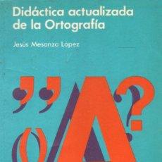 Libros de segunda mano: DIDATICA ACTUALIZADA DE LA ORTOGRAFIA. MESANZA LOPEZ, JESUS. A-PED-811. Lote 296860633