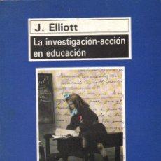 Libros de segunda mano: LA INVESTIGACION-ACCION EN EDUCACION. ELLIOTT, J. A-PED-814. Lote 296860963
