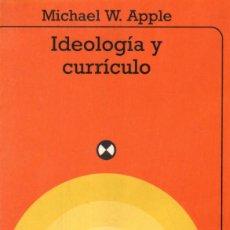 Libros de segunda mano: IDEOLOGIA Y CURRÍCULO. APPLE, MICHAEL W. A-PED-818. Lote 296861593