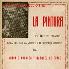 Libros de segunda mano: LA PINTURA. ESTUDIO DEL CUADRO PARA EDUCAR LA VISIÓN Y EL SENTIDO ESTÉTICO.(1947). Lote 22396322