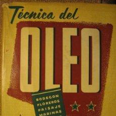 Libros de segunda mano: TECNICA DEL OLEO ( PINTURA )- BODEGON, FLOREROS,PAISAJE,MARINAS, FIGURA, RETRATO, DIBUJO, COLOR, ... Lote 104282568