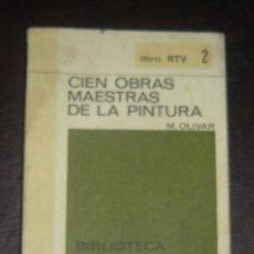 Libros de segunda mano: CIEN OBRAS MAESTRAS DE LA PINTURA-M.OLIVAR- LIBRO RTV 2- BIBLIOTECA SALVAT 1969. Lote 20786978