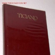 Libros de segunda mano: TICIANO. POR MARCEL BRION. CÍRCULO DE LECTORES, 1972. ARTE. BARROCO. PINTURA. MANIERISMO.. Lote 45343923