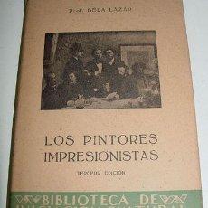 Libros de segunda mano: LOS PINTORES IMPRESIONISTAS - LÁZÁR, BÉLA - ARTE - PINTURA - IMPRESIONISMO - SIGLO XIX BARCELONA. TA. Lote 2511077