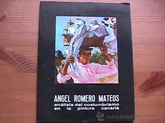 ANALISIS DEL COSTUMBRISMO EN LA PINTURA CANARIA, ANGEL ROMERO MATEOS, 1976 (Libros de Segunda Mano - Bellas artes, ocio y coleccionismo - Pintura)