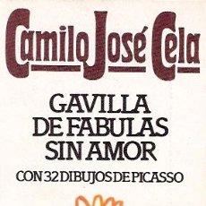 Libros de segunda mano: LIBRO - GAVILLA DE FABULAS SIN AMOR - CON 32 DIBUJOS DE PICASSO - CAMILO JOSE CELA - 1984. Lote 24020090