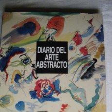 Libros de segunda mano: DIARIO DEL ARTE ABSTRACTO. MICHEL RAGON. GRAN FORMATO. Lote 26660597