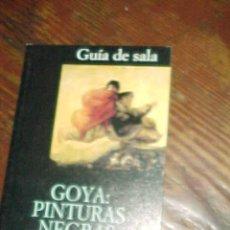 Libros de segunda mano: GOYA: PINTURAS NEGRAS. VALERIANO BOZAL. GUIA DE SALA MUSEO DEL PRADO. *. Lote 16762098