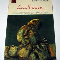 Libros de segunda mano: LUCIO MUÑOZ, POR SANTIAGO AMÓN. COL. ARTISTAS ESPAÑOLES CONTEMPORÁNEOS.. Lote 16763343