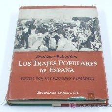 Libros de segunda mano: LOS TRAJES POPULARES DE ESPAÑA. EMILIANO M.AGUILERA, ED. OMEGA. 1948.. Lote 16821300