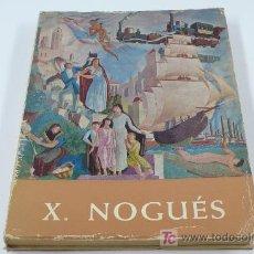 Libros de segunda mano: XAVIER NOGUÉS, EXPOSICIÓN. CATÁLOGO 1967. 153 PÁG. . Lote 16881072