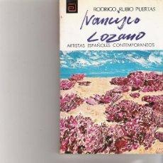 Libros de segunda mano: FRANCISCO LOZANO - ARTISTAS ESPAÑOLES CONTEMPORANEOS - SERIE PINTORES - Nº 40. Lote 17012377