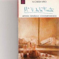 Libros de segunda mano: Mª VICTORIA DE LA FUENTE - ARTISTAS ESPAÑOLES CONTEMPORANEOS - SERIE PINTORES - Nº 68. Lote 17012459