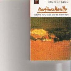 Libros de segunda mano: MARTINEZ NOVILLO - ARTISTAS ESPAÑOLES CONTEMPORANEOS - SERIE PINTORES - Nº 36. Lote 17012468
