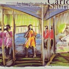 Libros de segunda mano: LAS FOTOGRAFÍAS PINTADAS DE CARLOS SAURA. CARLOS SAURA. . Lote 26497423