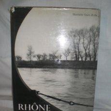 Libros de segunda mano: 0795- RHONE. EDIT. MARGUERAT.1956. HENRIETTE GUEX-ROLLE. . Lote 17171463