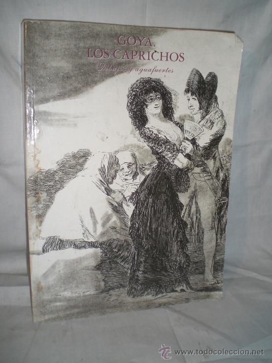 0794- GOYA, LOS CAPRICHOS. DIBUJOS Y AGUAFUERTES. EDIT. REAL ACADEMIA DE BELLAS ARTES. 1994. (Libros de Segunda Mano - Bellas artes, ocio y coleccionismo - Pintura)