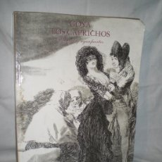 Libros de segunda mano: 0794- GOYA, LOS CAPRICHOS. DIBUJOS Y AGUAFUERTES. EDIT. REAL ACADEMIA DE BELLAS ARTES. 1994.. Lote 17171593