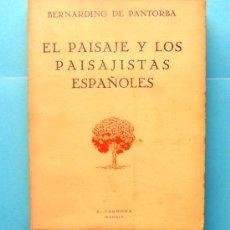 Libros de segunda mano: EL PAISAJE Y LOS PAISAJISTAS ESPAÑOLES POR BERNARDINO DE PANTORBA - 72 ILUSTRACIONES - MADRID 1943. Lote 17195155