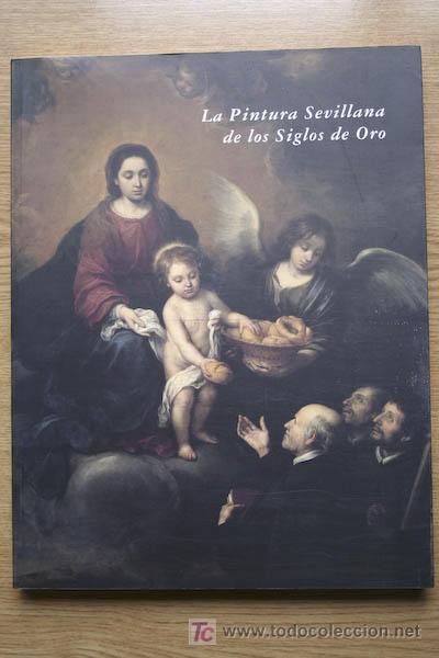 LA PINTURA SEVILLANA DE LOS SIGLOS DE ORO. FOCUS. HOSPITAL DE LOS VENERABLES SACERDOTES. (Libros de Segunda Mano - Bellas artes, ocio y coleccionismo - Pintura)
